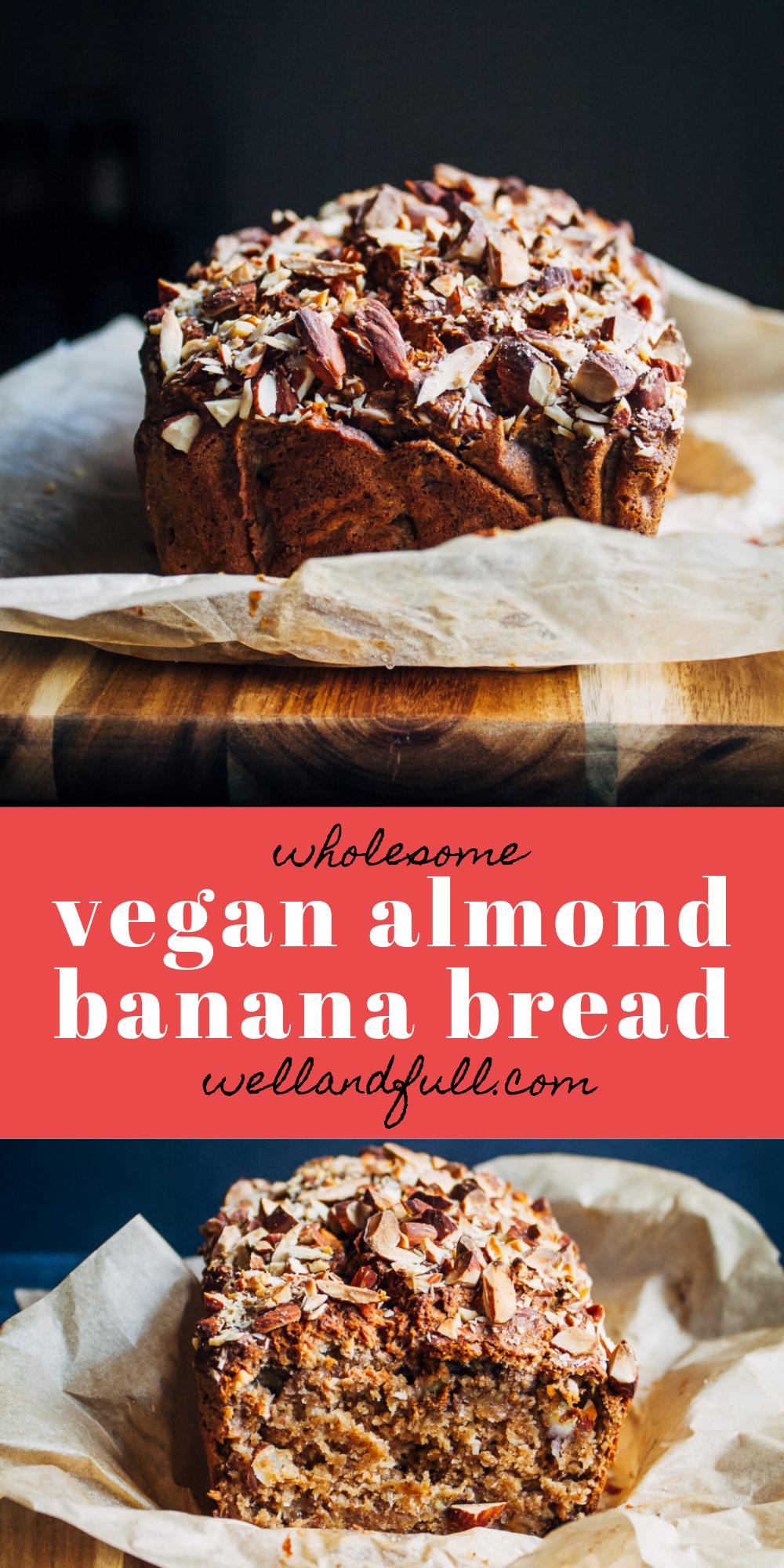 Almond Banana Bread | Well and Full | #vegan #recipe