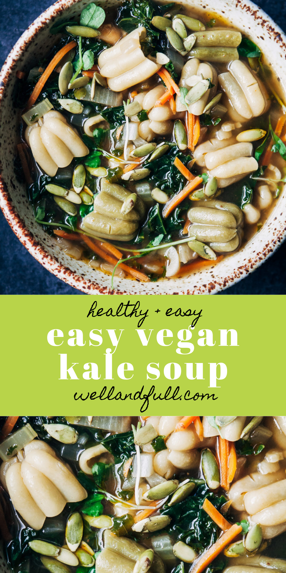 Easy Vegan Kale Soup | Well and Full | #healthy #dinner #recipe