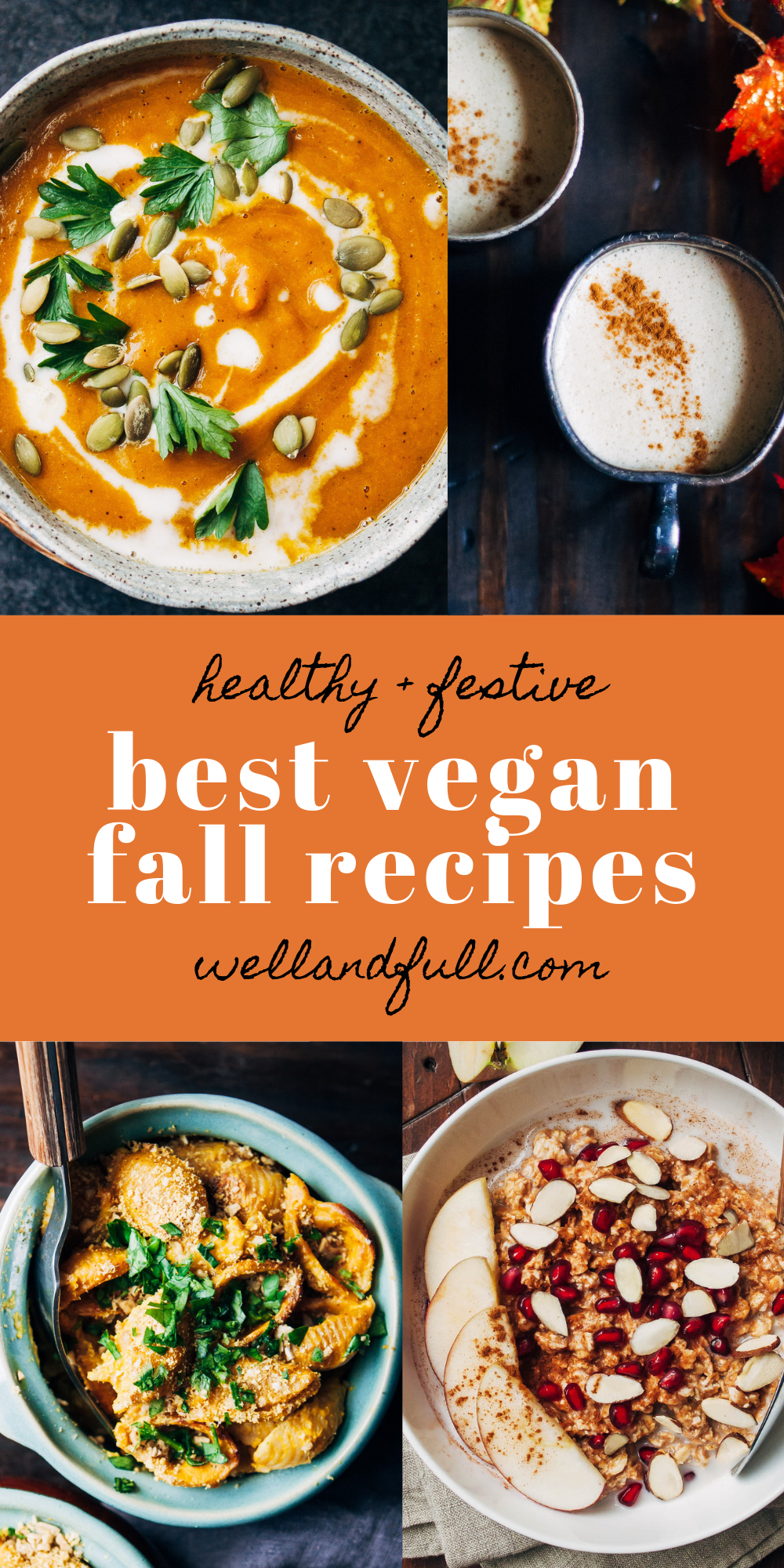 Best Vegan Fall Recipes | Well and Full | #vegan #fall #autumn #recipes