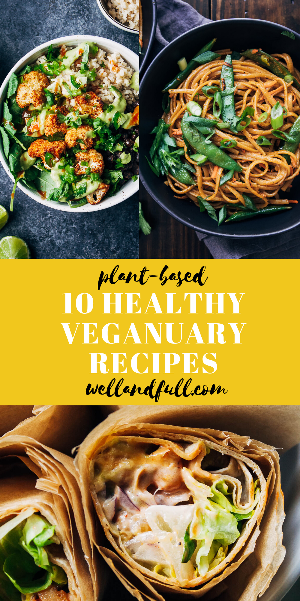 10 Healthy Veganuary Recipes | Well and Full | #recipes #vegan #veganuary
